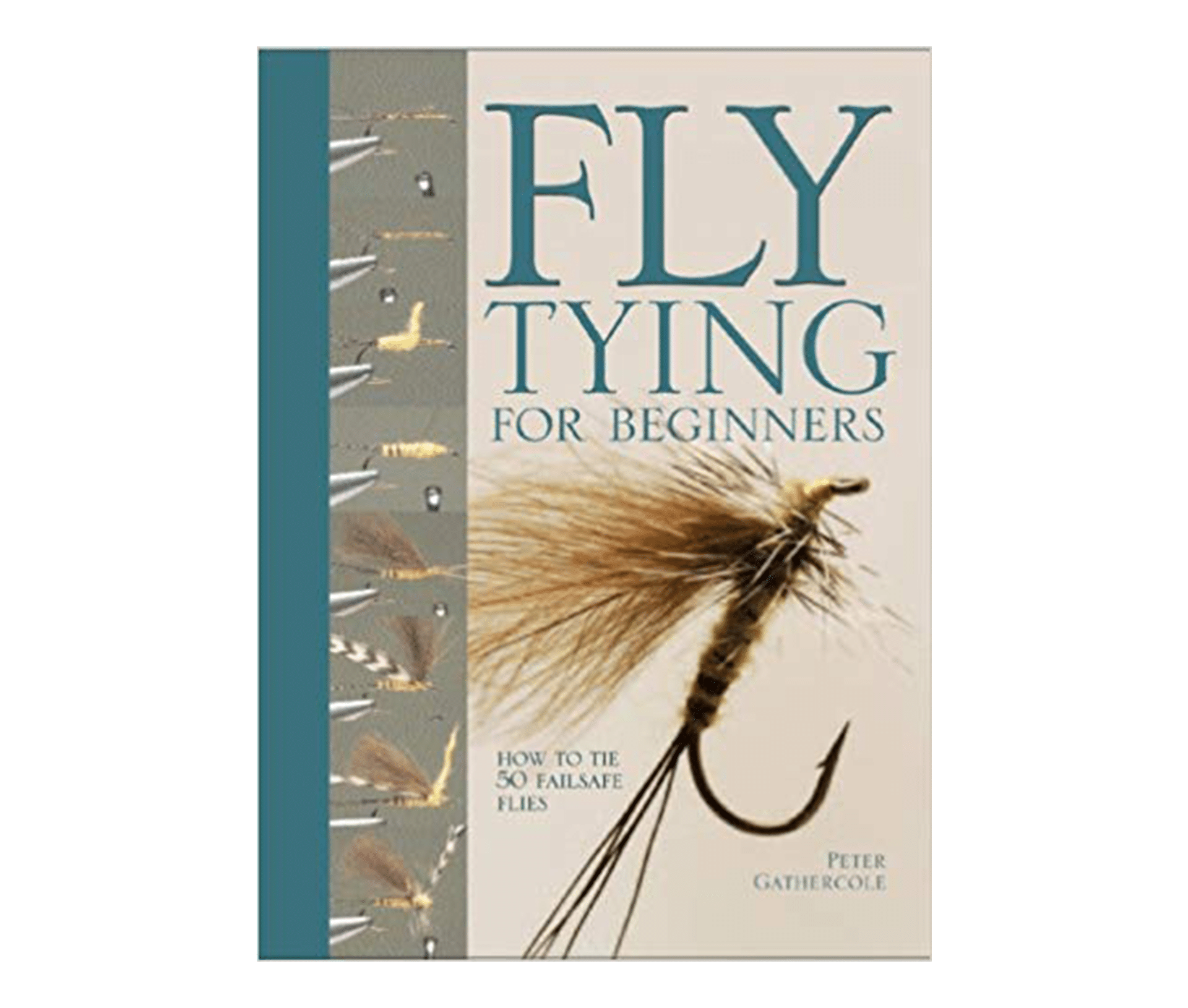 Fly Tying For Beginners: How to Tie 50 Failsafe Flies
